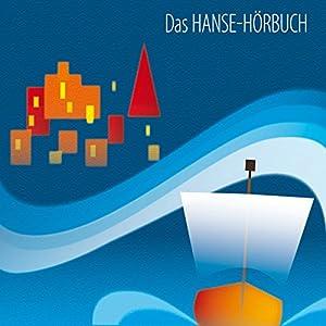 Das Hanse-Hörbuch Hörbuch