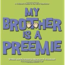 My Brother Is a Preemie: A Children's Guide to the NICU Experience