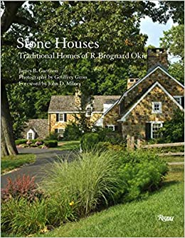 Author/geoffrey Garrison/page/2 >> Stone Houses Traditional Homes Of R Brognard Okie James B