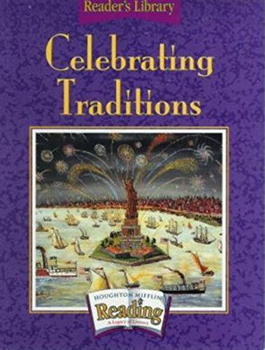 Read Online Houghton Mifflin Reading: The Nation's Choice: Reader's Library Grade 3.1 Theme 2 - Celebrating Traditions pdf epub