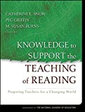 img - for Knowledge to Support the Teaching of Reading: Preparing Teachers for a Changing World (2005-12-23) book / textbook / text book