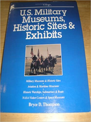U.S. Military Museums, Historic Sites & Exhibits