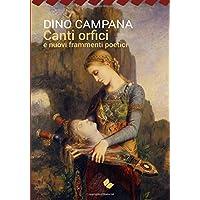 Canti Orfici e Nuovi frammenti poetici (I Grandi