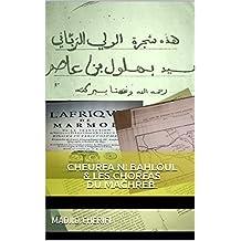 ChEURFA n' Bahloul & LES Chorfas du Maghreb : Généalogie d'une famille de Cheurfa et histoire (Série 2 t. 1) (French Edition)