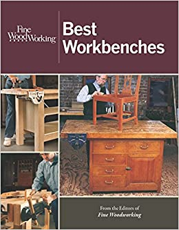 Fine Woodworking Best Workbenches Editors Of Fine Woodworking