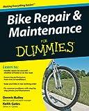 Bike Repair and Maintenance For Dummies (For Dummies Series)