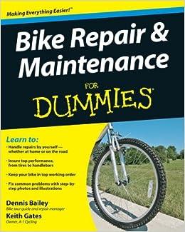 Bike Repair Maintenance For Dummies Dennis Bailey