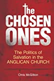 img - for The Chosen Ones: The Politics of Salvation in the Anglican Church book / textbook / text book
