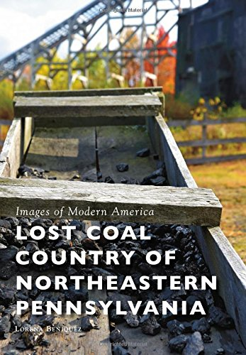 (Lost Coal Country of Northeastern Pennsylvania (Images of Modern America))