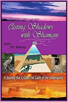 Book Casting Shadows with Shamans: A Diabolical Tale That Crashes the Gates of the Underworld
