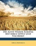 Die Alten Völker Europas Mit Ihren Sippen und Nachbarn, Lorenz Diefenbach, 1148268138