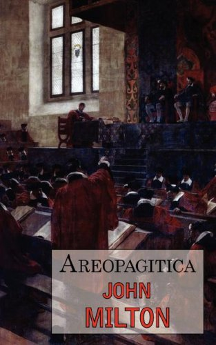 Areopagitica: A Defense of Free Speech - Includes Reproduction of the First Page of the Original 1644 Edition