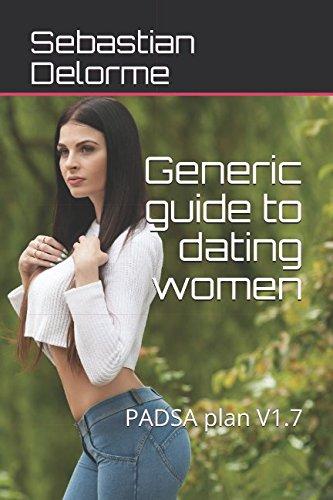 Generic guide to dating women: PADSA plan V1.7