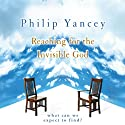 Reaching for the Invisible God: What Can We Expect to Find? Hörbuch von Philip Yancey Gesprochen von: Jay Charles