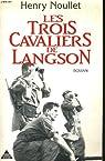 Les trois cavaliers de Langson par Noullet