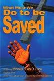 What Must We Do to Be Saved?, Juan Lane, 0595189164