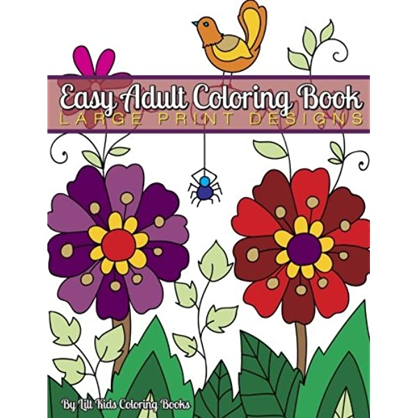 Amazon.com: Easy Adult Coloring Book: Large Print Designs (Beautiful Adult  Coloring Books) (Volume 98) (9781974589630): Coloring Books, Lilt Kids:  Books