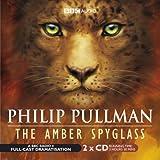 The Amber Spyglass: BBC Radio 4 Full-Cast Dramatisation (Radio Collection)