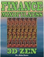 Finance Mindfulness: 3D Zen (Volume 1)