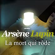 La mort qui rôde (Arsène Lupin 19)   Maurice Leblanc
