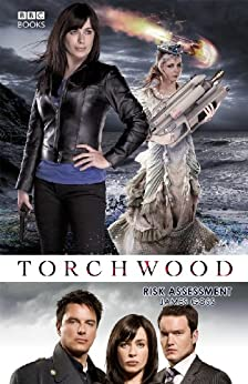 Torchwood: Risk Assessment (Torchwood Series Book 13) by [Goss, James]