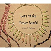 Let's make Paper Beads