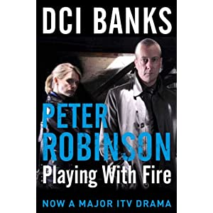 DCI BANKS: Playing With Fire (An Inspector Banks Mystery Book 14)