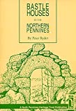 img - for Bastle Houses in the Northern Pennines book / textbook / text book
