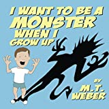I Want to Be a Monster When I Grow Up