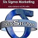 Six Sigma Marketing Audiobook by Ade Asefeso Narrated by Joe Orlando