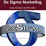 Six Sigma Marketing | Ade Asefeso