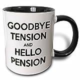 3dRose mug_193429_4 Goodbye Tension and Hello Pension White and Black Two Tone Black Mug, 11 oz, Black/White