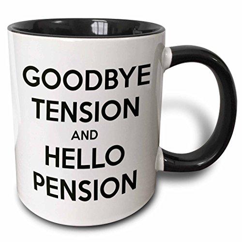 3dRose mug 193429 4 Goodbye Tension Pension