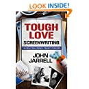 Tough Love Screenwriting: The Real Deal From A Twenty-Year Pro