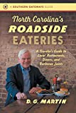 North Carolina s Roadside Eateries: A Traveler s Guide to Local Restaurants, Diners, and Barbecue Joints (Southern Gateways Guides)