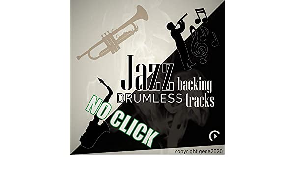 Drumless Jazz Backing Tracks (No Click) by Gene2020 on Amazon Music