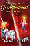 img - for The Secrets of Grindlewood: Zora's Revenge (Volume 4) book / textbook / text book
