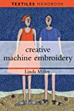 Creative Machine Embroidery, Linda Miller, 1408103982