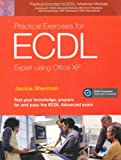 Practical Exercises for Ecdl Advanced Expert Using Office Xp, Jackie Sherman, 0131743937