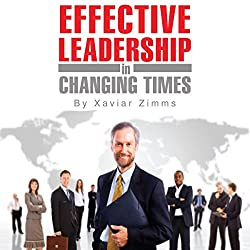Guide to Effective Leadership and Management in Changing Times