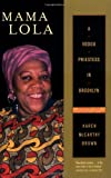 img - for By Karen McCarthy Brown - Mama Lola: A Vodou Priestess in Brooklyn (First Edition,Revised) (11.4.2001) book / textbook / text book