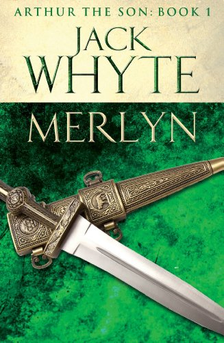 Merlyn: Legends of Camelot 6 (Arthur the Son – Book I) (Arthur the Hero)