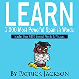 #4: Learn 1,000 Most Powerful Spanish Words: Master over 1,000 Spanish Words & Phrases