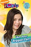 I am Your Biggest Fan! (iCarly) by Nickelodeon (2010-08-05)
