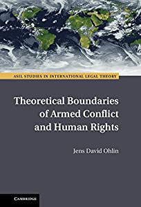 Theoretical Boundaries of Armed Conflict and Human Rights (ASIL Studies in International Legal Theory)