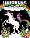 Unicorns Fart In the Dark: A Coloring Book Revealing the Fabulous Flatulence of Fantasy Land with Black Backgrounds (Fantastic Animal Fart Coloring Pages) (Volume 4)