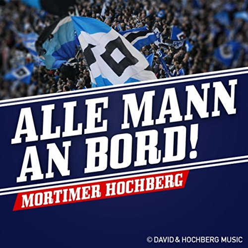 alle mann an bord by mortimer hochberg on amazon music. Black Bedroom Furniture Sets. Home Design Ideas