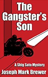 The Gangster's Son - A Shig Sato Mystery (The Shig Sato Mysteries Book 1)