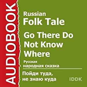 Go There Do Not Know Where [Russian Edition] Audiobook