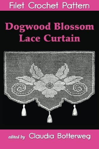 Dogwood Blossom Lace Curtain Filet Crochet Pattern: Complete Instructions and - Filet Curtains Crochet